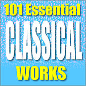 101 Essential Classical Works by Various Artists