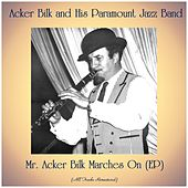 Mr. Acker Bilk Marches On (EP) (All Tracks Remastered) by Acker Bilk