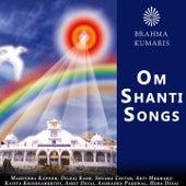 Om Shanti Songs by Mahendra Kapoor, Dilraj Kaur, Shyama Chitar, Arti Mukharji, Kavita Krishnamurthy, Ashit Desai, Anuradha Paudwal, Hema Desai
