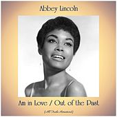 Am in Love / Out of the Past (All Tracks Remastered) de Abbey Lincoln