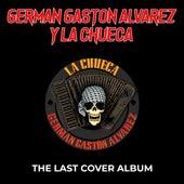 The Last Cover Album (Cover) de Germán Gastón Álvarez y La Chueca
