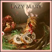 Lazy Mary de The Ames Brothers, Brenda Lee, Denny Chew, The Chipmunks, Nutty Squirrels, Paul
