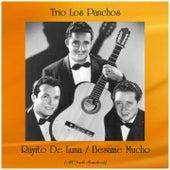 Rayito De Luna / Besame Mucho (All Tracks Remastered) von Trío Los Panchos