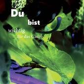 Du Bist Wichtig Für Das Ganze de Various Artists