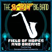 Field of Hopes and Dreams (feat. Insaneintherainmusic) von The 8-Bit Big Band
