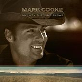 Any Way The Wind Blows - Single by Mark Cooke