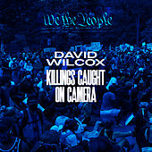 Killings Caught on Camera de David Wilcox