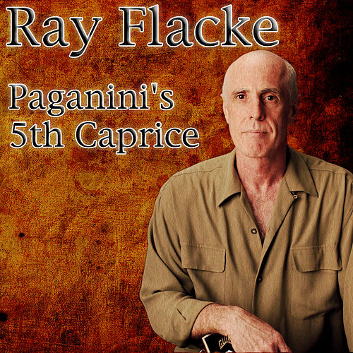Paganini's 5th Caprice by Ray Flacke