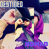 Destined by Nomad