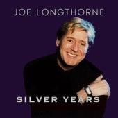 Silver Years by Joe Longthorne