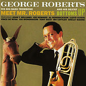 Meet Mr. Roberts & Bottoms Up by George Roberts