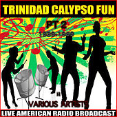 Trinidad Calypso Fun Part 2 by Various Artists