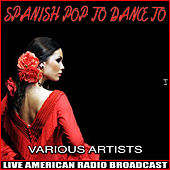 Spanish Pop To Dance To de Various Artists