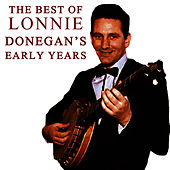 The Best Of Lonnie Donegan's Early Years van Lonnie Donegan