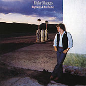 Highways And Heartaches von Ricky Skaggs