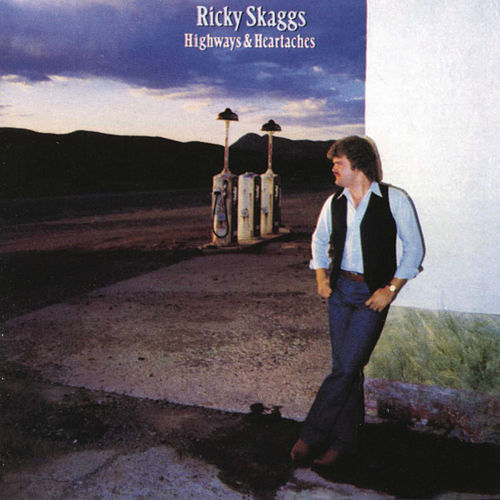 Highways And Heartaches by Ricky Skaggs