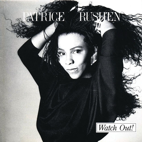 Watch Out! by Patrice Rushen