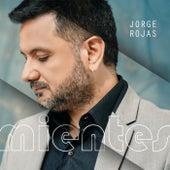 Mientes de Jorge Rojas