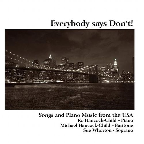 Everybody says don't by Ro Hancock-Child