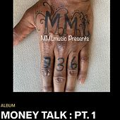 MONEY TALK : PT. 1 by Mml Music