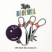Let's Bowl by Peter Blachley
