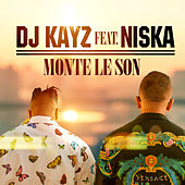 Monte le son de DJ Kayz