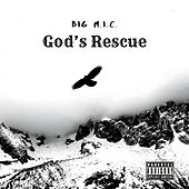 God's Rescue by Big Mic