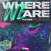 Where We Are (feat. ES.Kay) de Hades