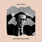 Bill Evans - Platinum Selection de Bill Evans