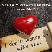 I Don't Wanna Be with You de Sergey Koveshnikov