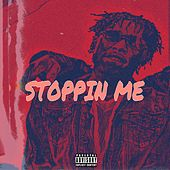 Stoppin' Me by Yung O