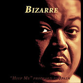 Help Me (produced by Jpalm) de Bizarre
