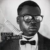 Si je meurs by Badi