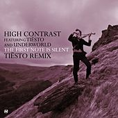 The First Note Is Silent (feat. Tiësto, Underworld) [Tiësto Remix] by High Contrast