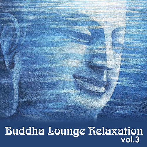 Buddha Lounge Relaxation Vol.3 by Various Artists