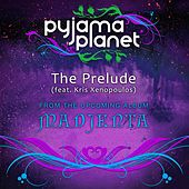The Prelude (feat. Kris Xenopoulos) by Pyjama Planet