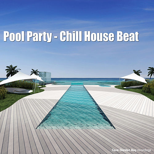 Pool Party - Chill House Beat by Various Artists