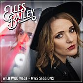 Wild Wild West (MWS Sessions) by Elles Bailey