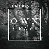 Own Grave by Israel Houghton