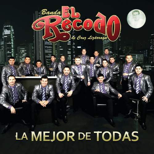 La Mejor De Todas by Banda El Recodo
