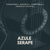 Azule Serape von Cannonball Adderley Quintet Cannonball Adderley