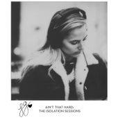 Ain't That Hard: The Isolation Sessions de Lauren Jenkins