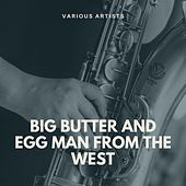 Big Butter and Egg Man from the West by Louis Armstrong