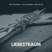 Liebestraum von Ike Quebec Sextete Ike Quebec