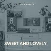 Sweet and Lovely von Gerry Mulligan