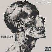 Dead Silent by Skitz Kraven