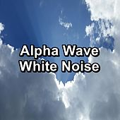Alpha Wave White Noise by White Noise Babies