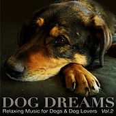DOG DREAMS - Relaxing Music for Dogs & Dog Lovers Vol.2 by Marco Missinato