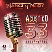 Acústico 33 Aniversario de Blanco y Negro