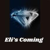 Eli's Coming von Eli's Second Coming
